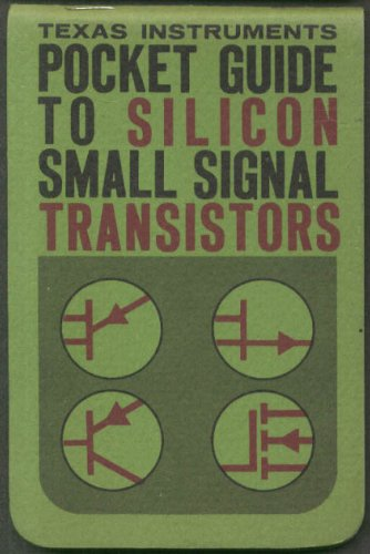 Texas Instruments Pocket Guide to Silicon Small Signal Transistors - Transistor Small Signal