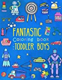 img - for Fantastic Coloring Book for Toddler Boys: Preschool Activity Book for Kids Ages 2-4, with Coloring Pages of Toys, Animals, Trucks, Robots, and All ... (Large Coloring Book for Toddlers) (Volume 2) book / textbook / text book