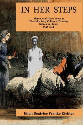 in-her-steps-memoirs-of-three-years-at-john-sealy-college-of-nursing