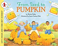 From Seed To Pumpkin (Lets-Read-and-Find-Out
