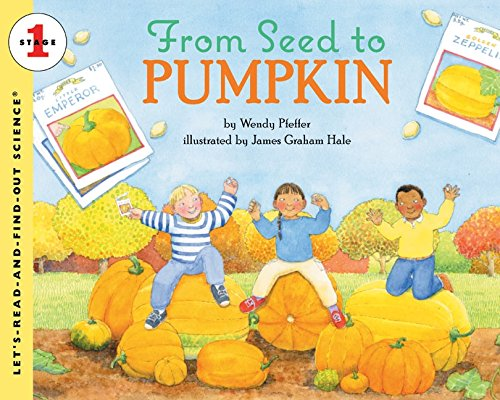 From Seed to Pumpkin (Let's-Read-and-Find-Out Science (Roasted Pumpkin Seeds Halloween)
