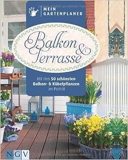 Gartenplaner  Mein Gartenplaner: Balkon & Terrasse: 9783625134435: Amazon.com: Books