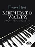 Mephisto Waltz and Other Works for Solo Piano (Dover Music for Piano)