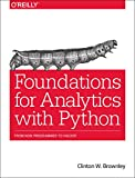 Foundations for Analytics with Python, Brownley, Clinton W., 1491922532
