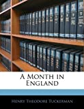 A Month in England, Henry T. Tuckerman, 1144853370