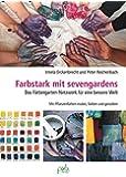 Farbstark mit sevengardens: Das Färbergarten-Netzwerk für eine bessere Welt