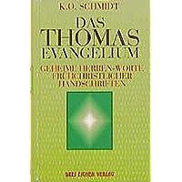 Die geheimen Herren-Worte des Thomas-Evangeliums: Wegweisungen Christi zur Selbstvollendung