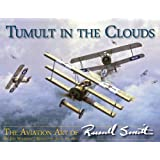 Tumult in the Clouds: The Aviation Art of Russell Smith