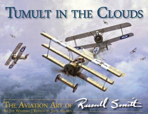 Tumult in the Clouds: The Aviation Art of Russell Smith PDF