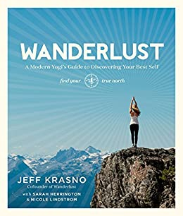 Amazon.com: Wanderlust: A Modern Yogis Guide to Discovering ...