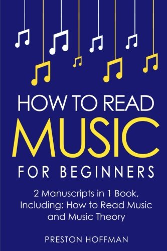 How to Read Music: For Beginners - Bundle - The Only 2 Books You Need to Learn Music Notation and Reading Written Music Today (Volume 11) PDF