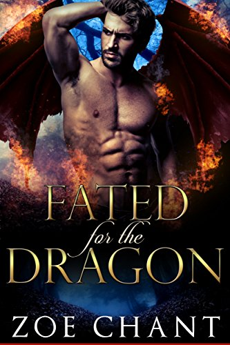 Fated for the Dragon (Lost Dragons Book 2) by [Chant, Zoe]