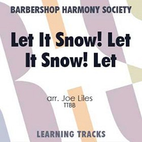 - Let It Snow! Let It Snow! Let It Snow! - Barbershop Learning Tracks (Ttbb)
