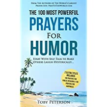 Prayer | The 100 Most Powerful Prayers for Humor | 2 Amazing Books Included to Pray for Public Speaking & Happiness: Start With Self-Talk to Make Others Laugh Hysterically