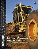 Motor Grader Operator Training Manual (Safety & Operation Series)