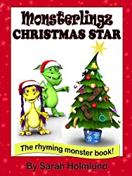 Monsterlingz Christmas star (illustrated children's book) (The Rhyming monster book series about the Monsterlingz family. 3)