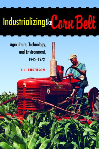 Industrializing the Corn Belt: Agriculture, Technology,...