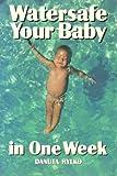 Watersafe Your Baby in One Week, Danuta Rylko, 0201108984