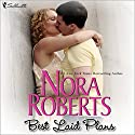 Best Laid Plans Audiobook by Nora Roberts Narrated by Gia St. Claire