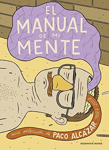 El manual de mi mente (RESERVOIR GRÁFICA) Tapa blanda – 6 may 2015 Paco Alcazar RESERVOIR BOOKS 8439721153 RHM0GM21154