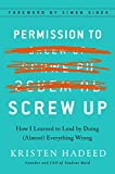 img - for Permission to Screw Up: How I Learned to Lead by Doing (Almost) Everything Wrong book / textbook / text book