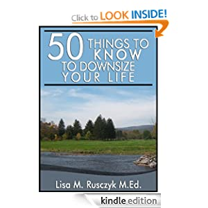 50 Things to Know to Downsize Your Life Lisa Marie Rusczyk
