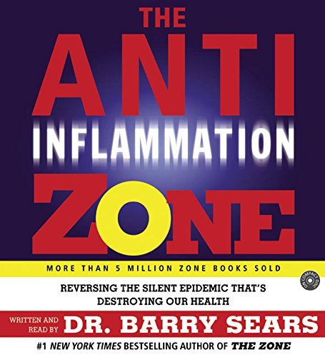 The Anti-Inflammation Zone CD: Reversing the Silent Epidemic That's Destroying Our Health by HarperAudio