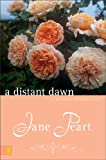 A Distant Dawn, Jane Peart, 0310287995