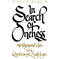 In Search of Oneness: The Bhagvad Gita and the Quran through Sufi Eyes