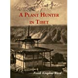 A, Plant Hunter in Tibet