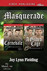Masquerade [Carnevale: A Gilded Cage] (Siren Publishing Allure Manlove) by Joy Lynn Fielding (2014-02-11) Paperback