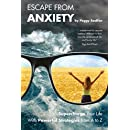 Escape From Anxiety--Supercharge Your Life with Powerful Strategies from A to Z