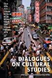 img - for Dialogues on Cultural Studies: Interviews with Contemporary Critics book / textbook / text book