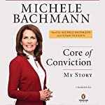 Core of Conviction: My Story | Michele Bachmann