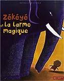 """Afficher """"Zékéyé<br /> Zékéyé et la larme magique"""""""