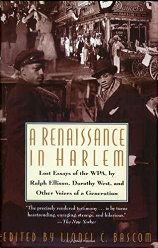 com a renaissance in harlem lost essays of the wpa by com a renaissance in harlem lost essays of the wpa by ralph ellison dorothy west and other voices of a generation 9780380799022 lionel c