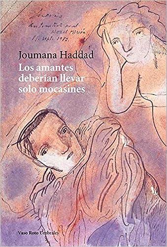 Los amantes deberían llevar solo mocasines (Spanish Edition): Joumana Haddad: 9788415168188: Amazon.com: Books