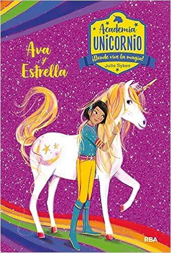 Academia Unicornio 3. Ava y Estrella (PEQUES) Tapa dura