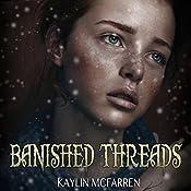 Banished Threads | Kaylin McFarren