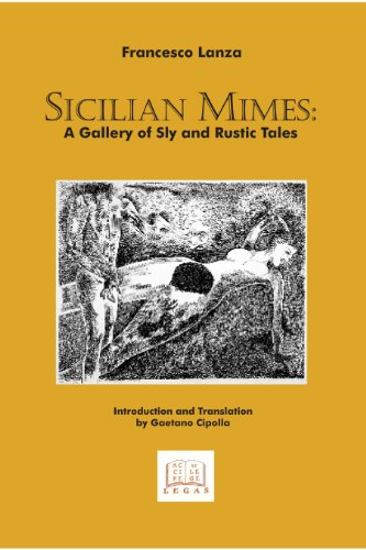 Sicilian Mimes: A Gallery of Sly and Rustic Tales (Legas, Sicilian Studies)