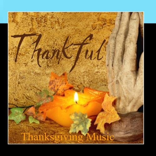 Thankful - Thanksgiving Music