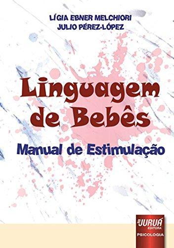 Linguagem de Bebês. Manual de Estimulação