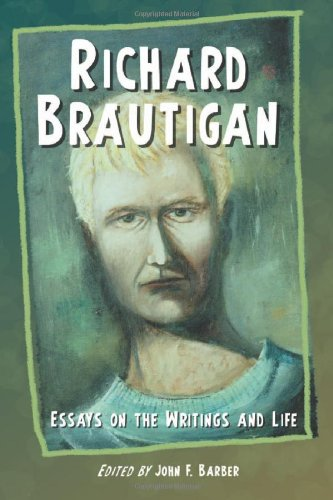 Richard Brautigan: Essays on the Writings And Life