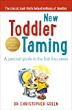 New Toddler Taming: A Parents' Guide to the First Four Years