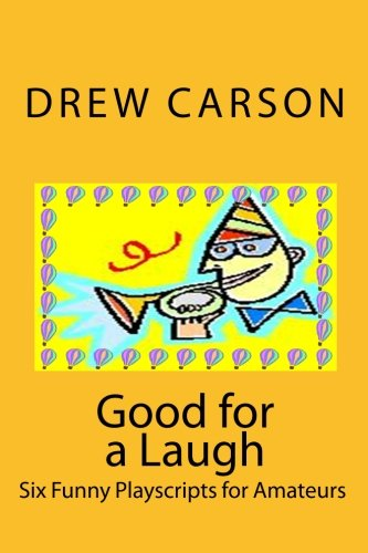 Good for a Laugh: Six Funny Playscripts for Amateurs pdf