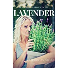 Lavender: How To Grow The Most Sensual Herb In Your Garden