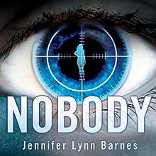 Nobody Audiobook by Jennifer Lynn Barnes Narrated by Casey Holloway