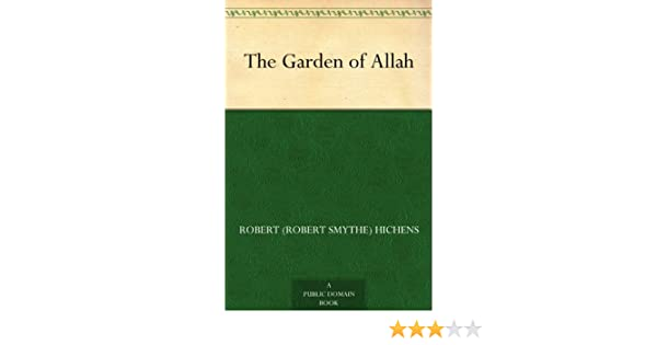 The Garden of Allah - Kindle edition by Robert Smythe Hichens ...