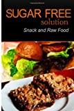 Sugar-Free Solution - Snack and Raw Food, Sugar-Free Solution 2 Pack Books, 1494775344