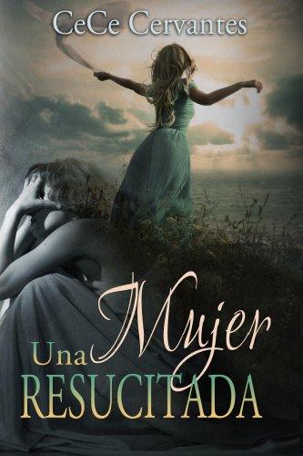 Descargar Libro Una Mujer Resucitada Cece Cervantes